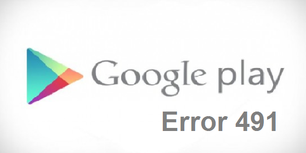 How to fix Google play error 491 2015