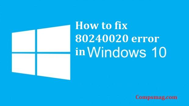 How to fix 80240020 error in Windows 10