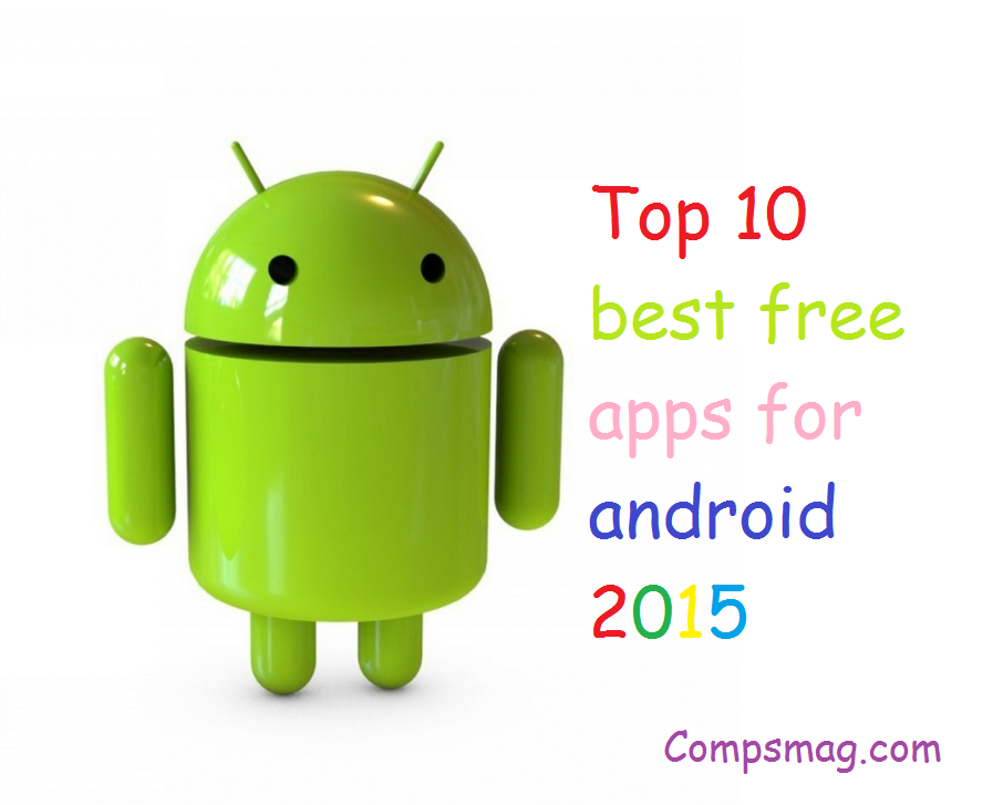 Top 10 best free apps for android 2015
