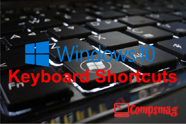 Windows 10 Keyboard Shortcuts For 2019 - Compsmag
