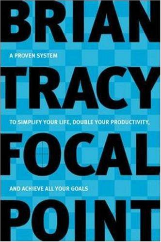 Focal Point- by Brian Tracy