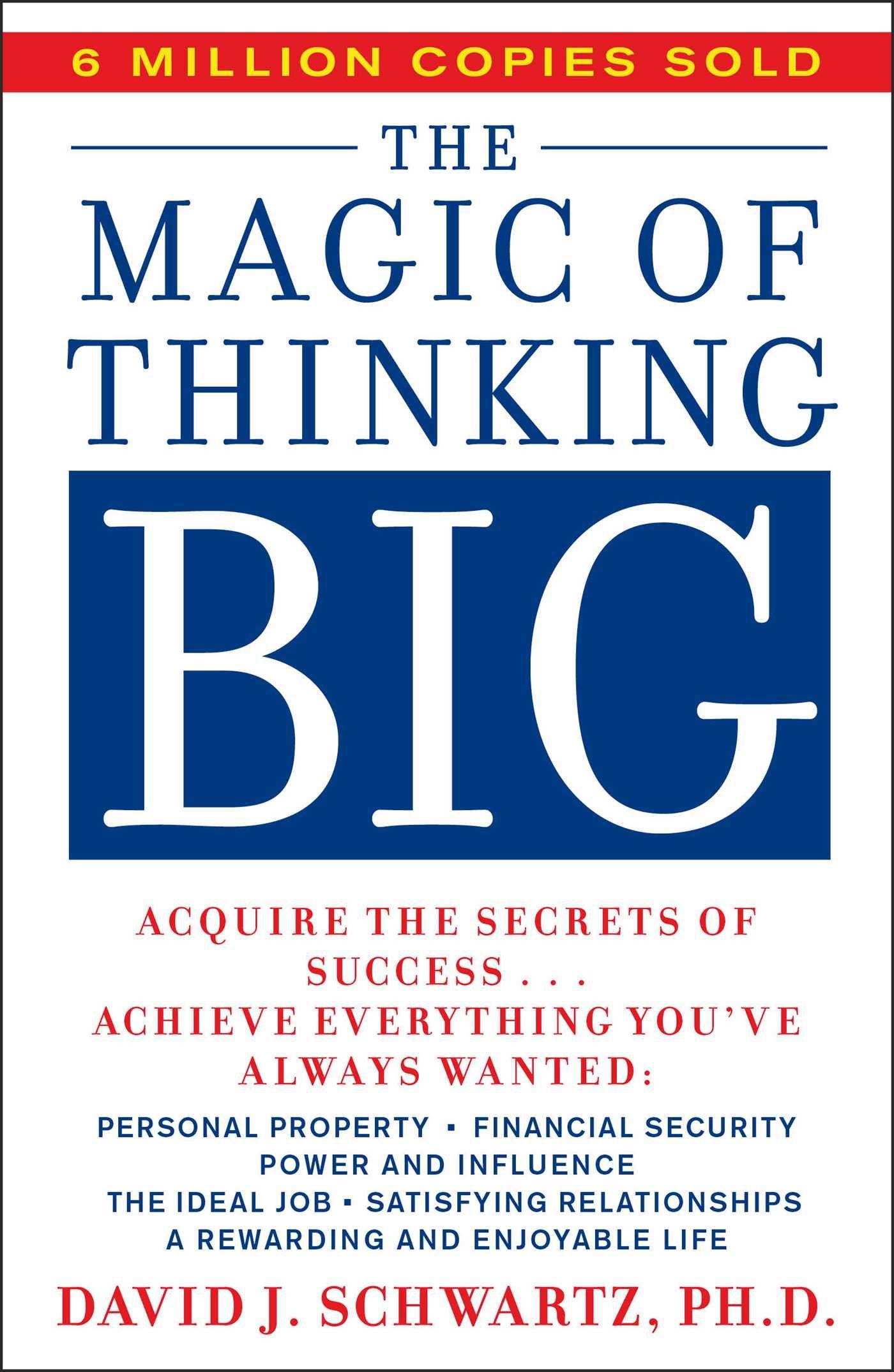 Magic of Thinking Big- by David Schwartz