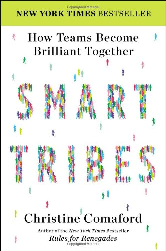 Smart Tribes How Teams Become Brilliant Together- by Christine Comaford