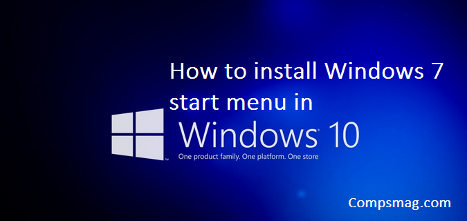 How to install windows 7 start menu in Windows 10