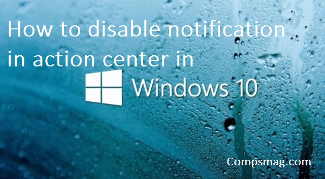How to disable notification in action center in Windows 10