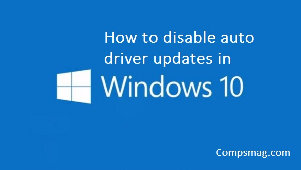 How to disable auto driver updates in Windows 10
