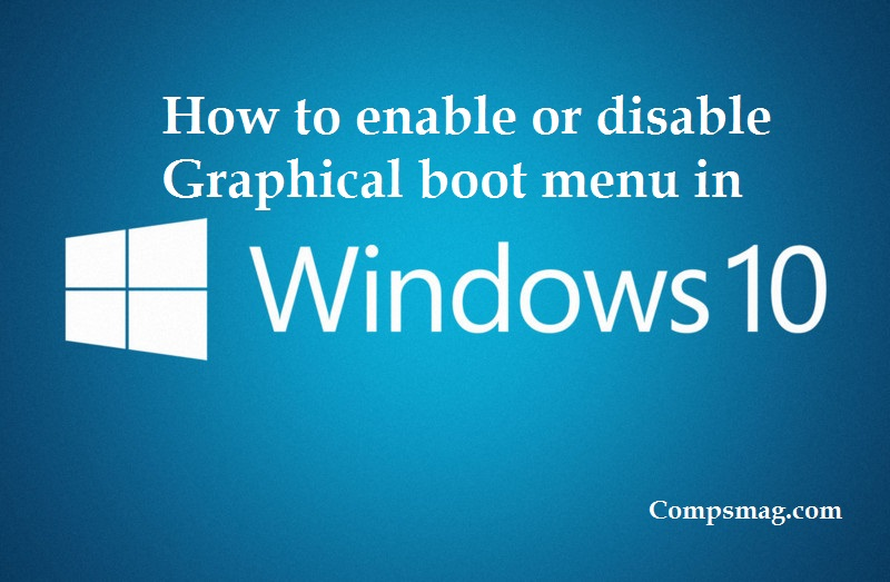 How to enable or disable Graphical boot menu in Windows 10
