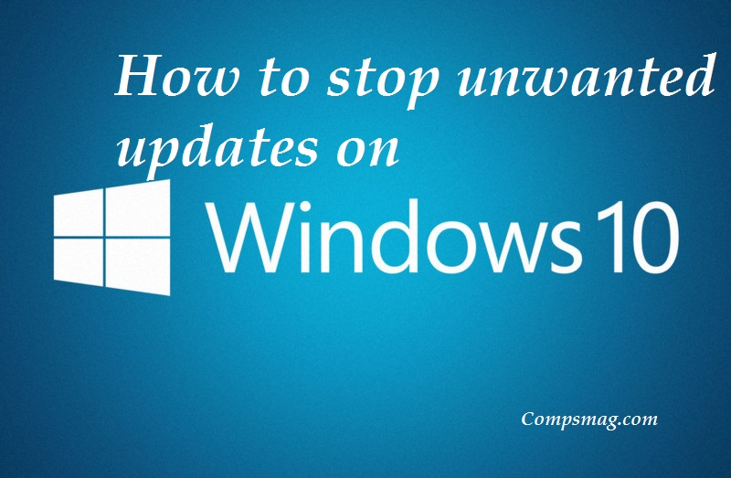How to stop unwanted updates on Windows 10