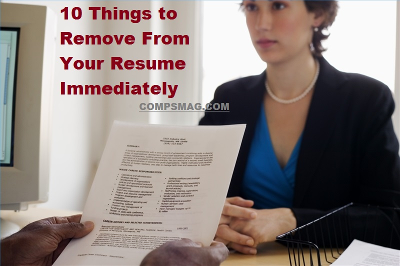 10 things to remove from your resume immediately best