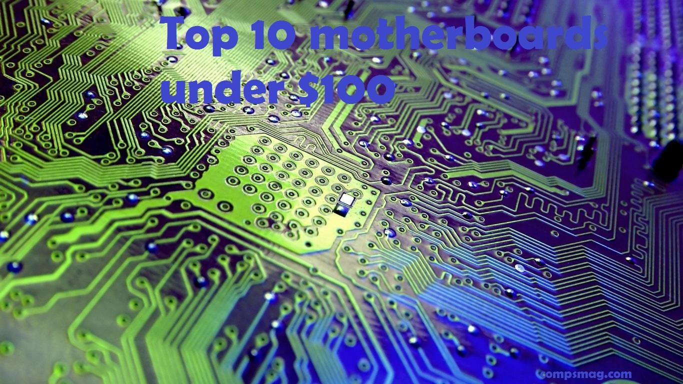 Top 10 Motherboards under $100