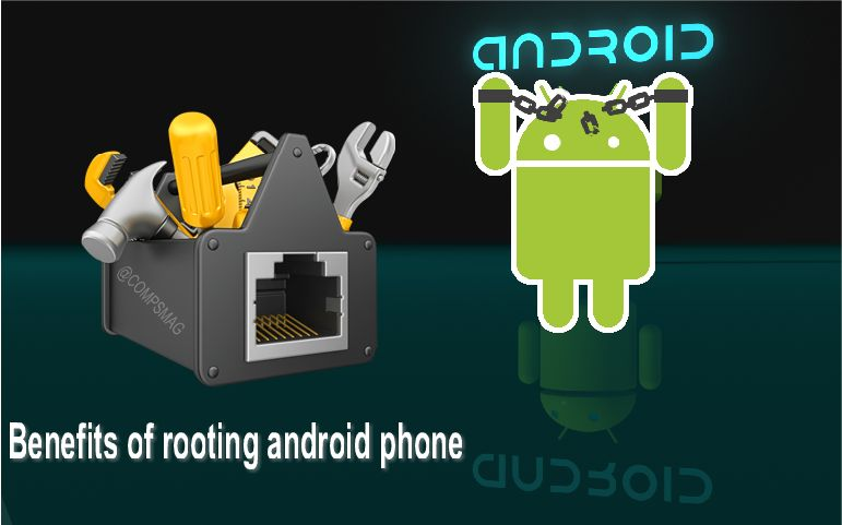 Benefits of rooting android phone