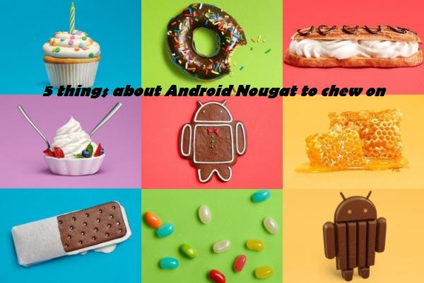 5 android nougat features you get to know