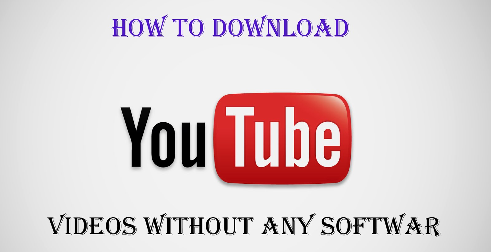 how to download youtube videos without using any software