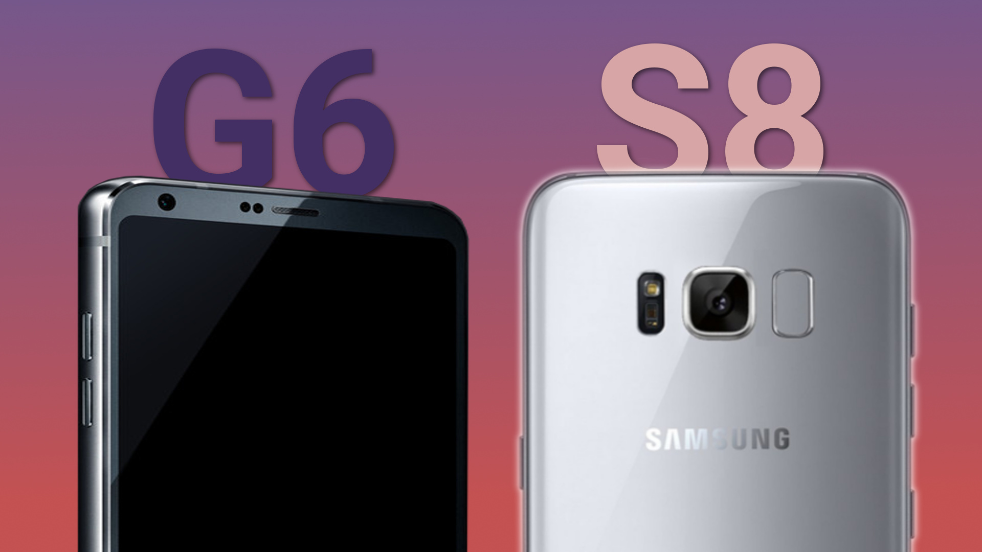 Samsung Galaxy S8 vs LG G6 Size, Specification, Camera ...