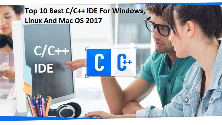 Top 10 Best C C Ide For Windows Linux And Mac Os 2018