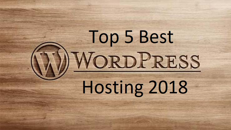 Top 5 Best Wordpress Hosting 2018