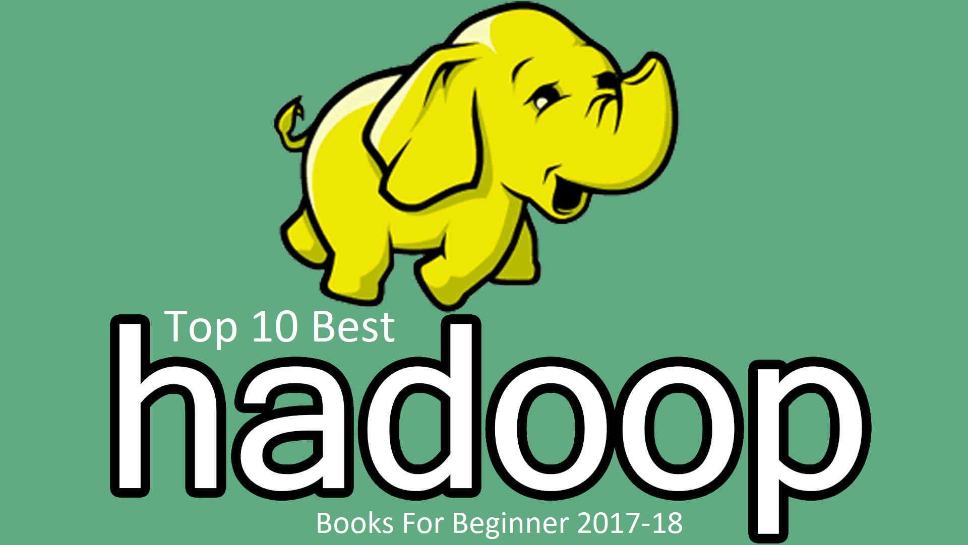 Top 10 Best Hadoop Books For Beginner 2017-18