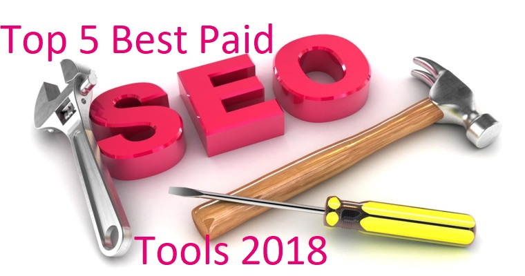 Top 5 Best Paid SEO Tools 2018