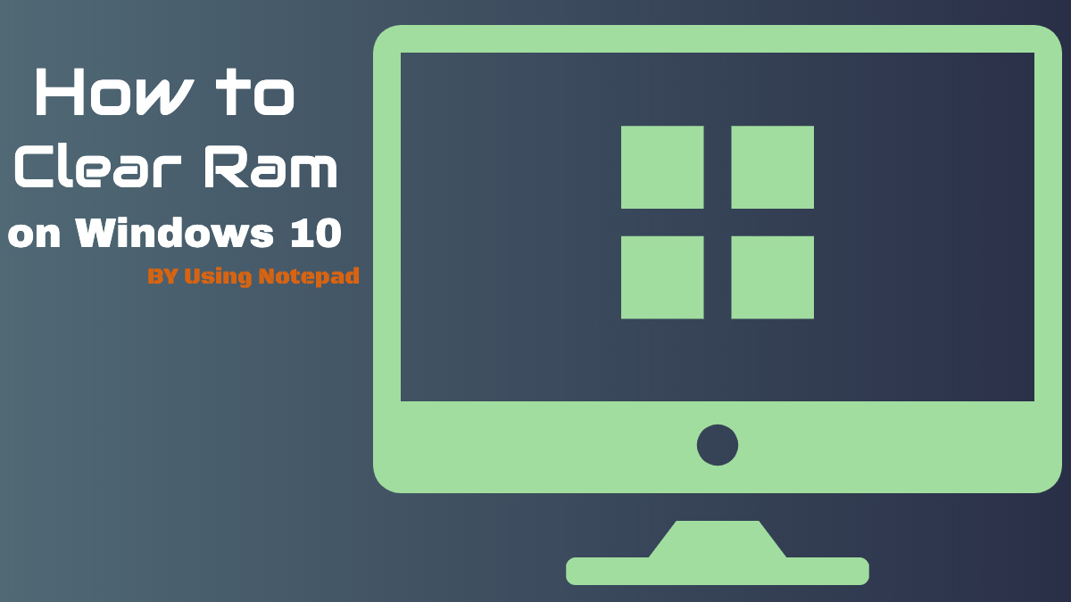 How To Clear Ram On Windows 10 By Using Notepad