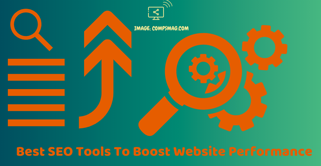 Best SEO Tools To Boost Website Performance